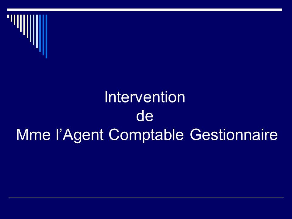 Intervention de Mme lAgent Comptable Gestionnaire