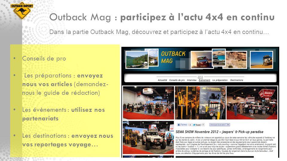 Dans la partie Outback Mag, découvrez et participez à lactu 4x4 en continu… Outback Mag : participez à lactu 4x4 en continu Conseils de pro Les prépar