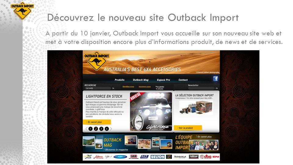 A partir du 10 janvier, Outback Import vous accueille sur son nouveau site web et met à votre disposition encore plus dinformations produit, de news e