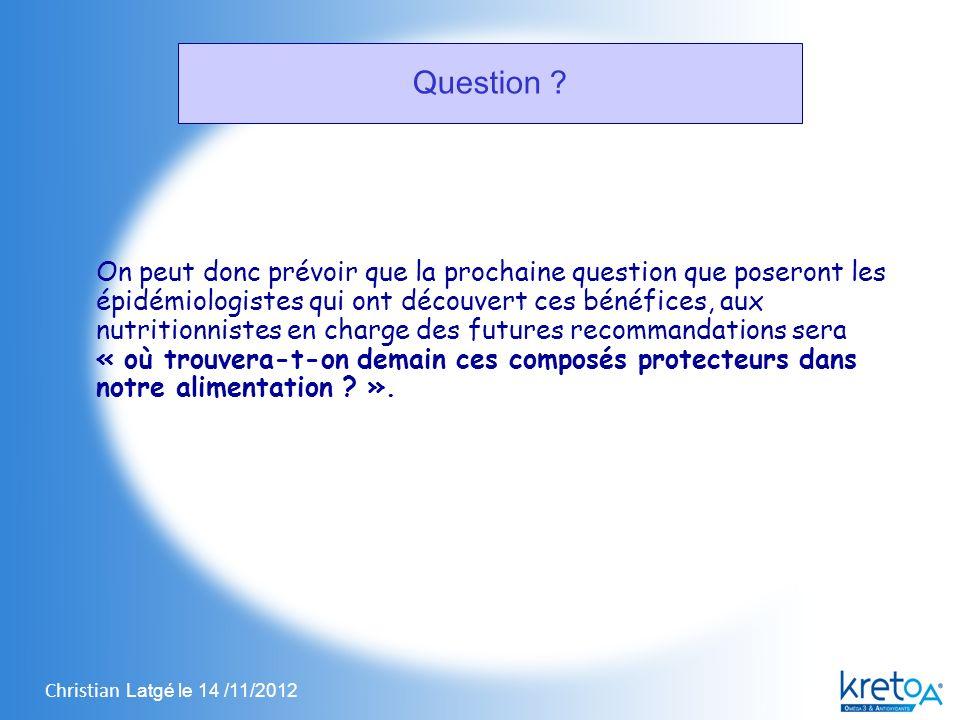 Christian Latgé le 14 /11/2012 Question .