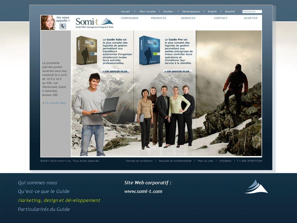 Qui sommes-nous Quest-ce que le Guide Marketing, design et développement Particularités du Guide Site Web corporatif : www.somi-t.com