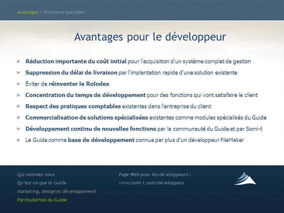 Avantages > Fonctions spéciales Avantages pour le développeur »Réduction importante du coût initial pour l'acquisition d'un système complet de gestion