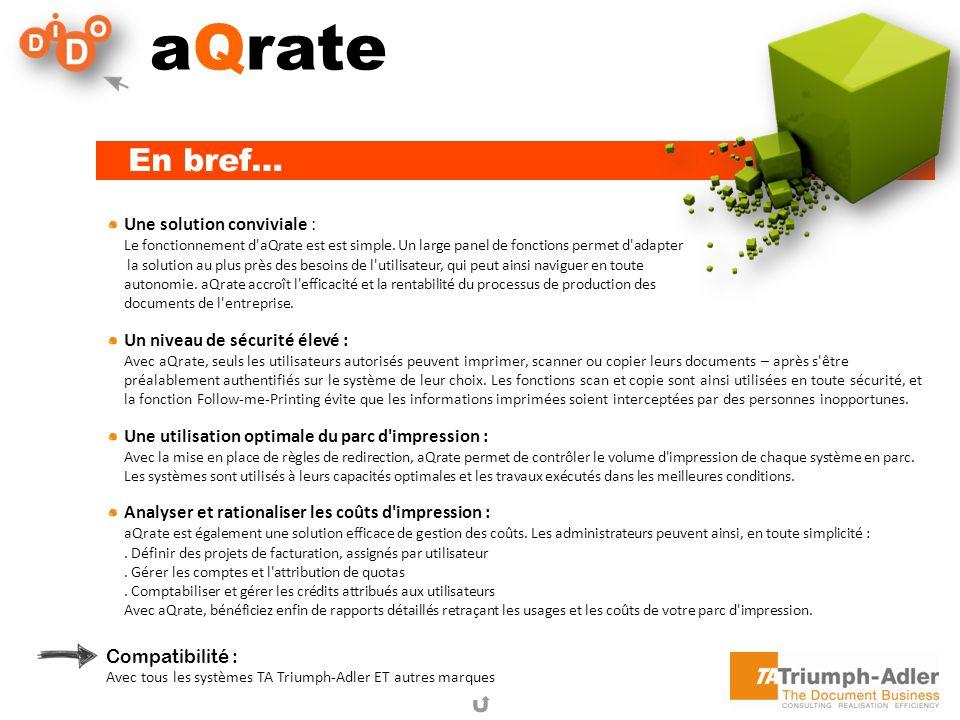 aQrate En bref… Une solution conviviale : Le fonctionnement d'aQrate est est simple. Un large panel de fonctions permet d'adapter la solution au plus