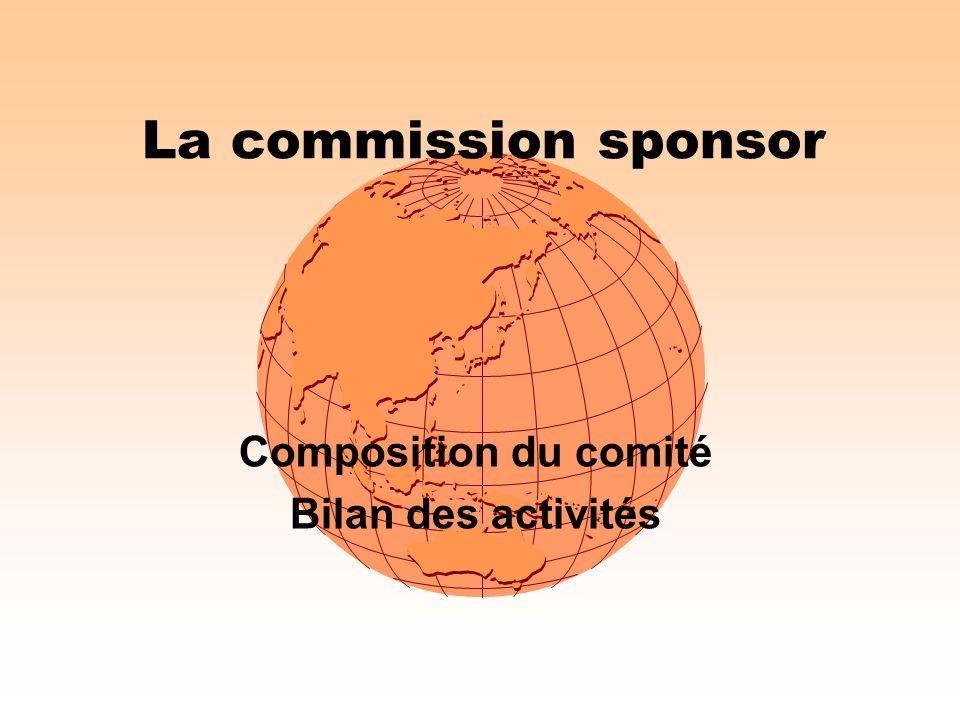 La commission sponsor Composition du comité Bilan des activités