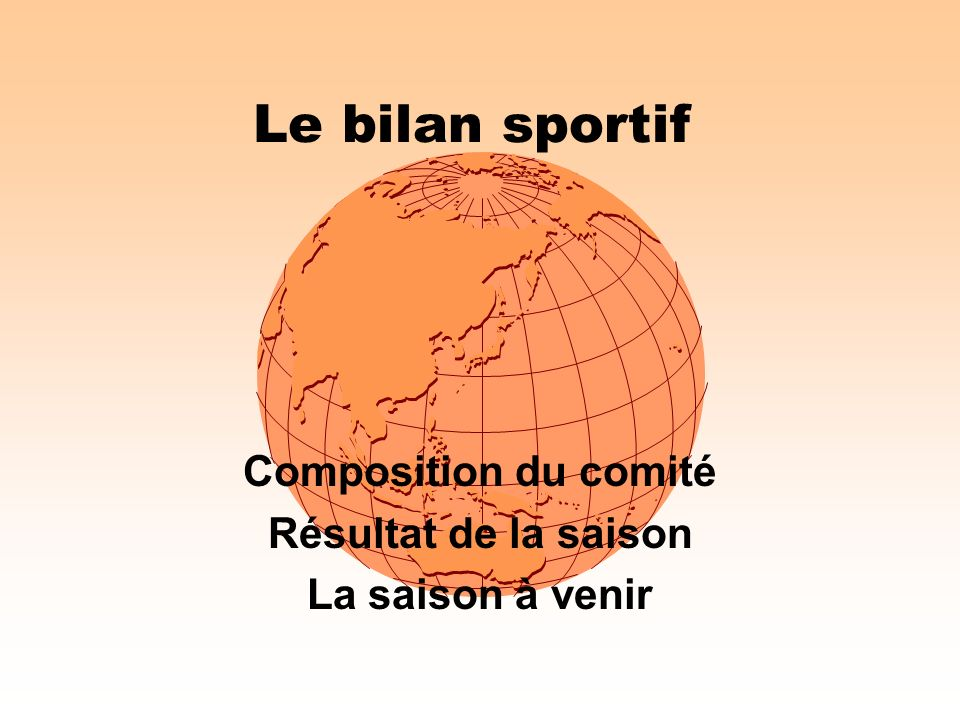 Le bilan sportif Composition du comité Résultat de la saison La saison à venir