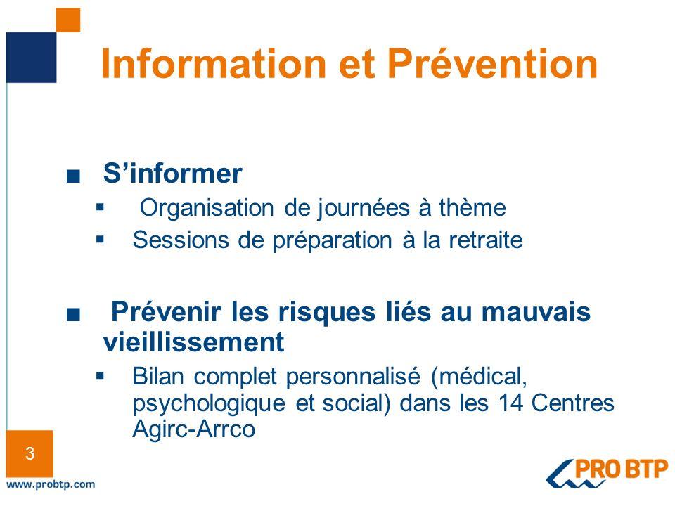 3 3 Information et Prévention Sinformer Organisation de journées à thème Sessions de préparation à la retraite Prévenir les risques liés au mauvais vi