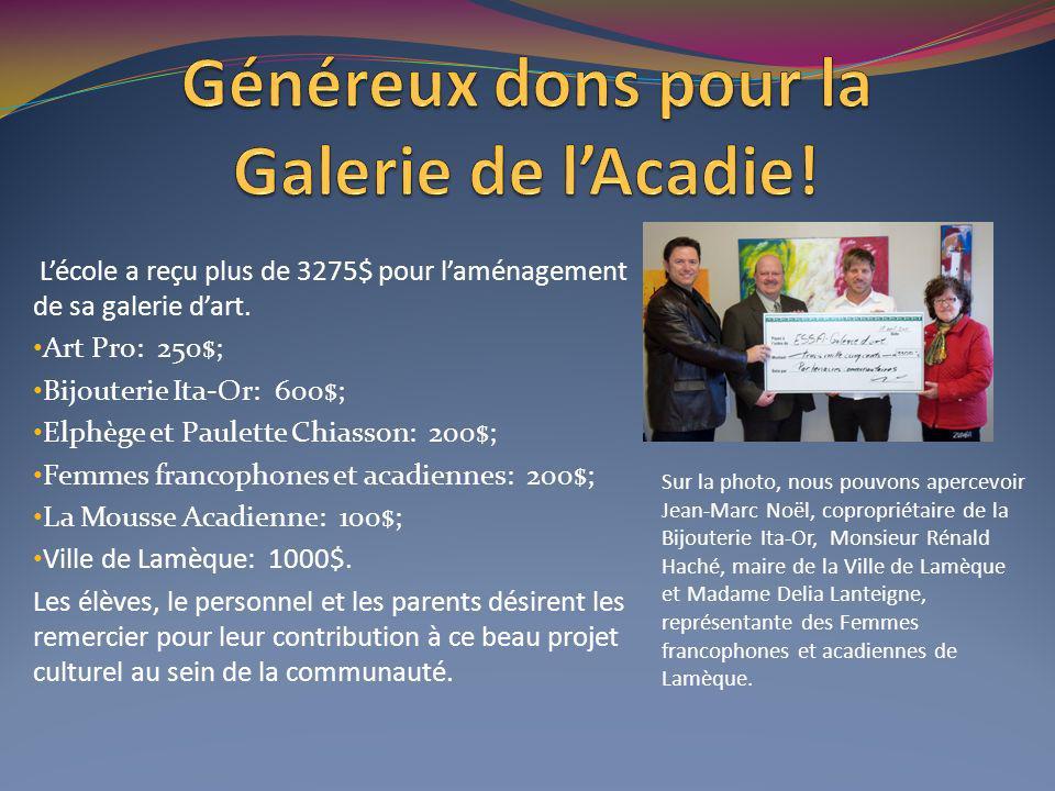 Lécole a reçu plus de 3275$ pour laménagement de sa galerie dart.