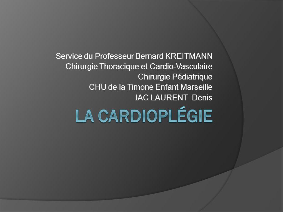Service du Professeur Bernard KREITMANN Chirurgie Thoracique et Cardio-Vasculaire Chirurgie Pédiatrique CHU de la Timone Enfant Marseille IAC LAURENT