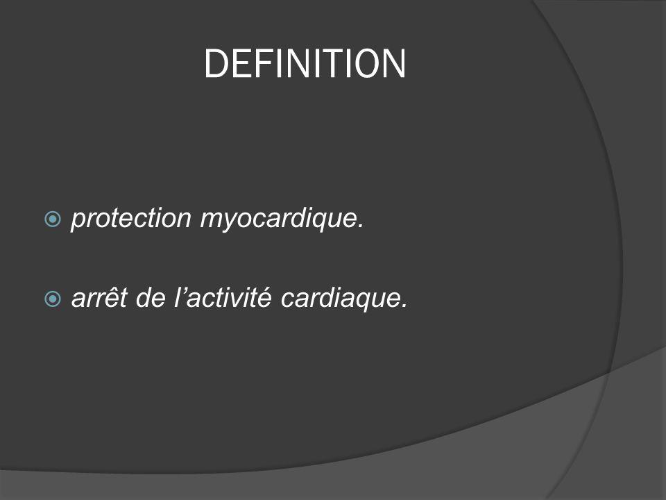 DEFINITION protection myocardique. arrêt de lactivité cardiaque.