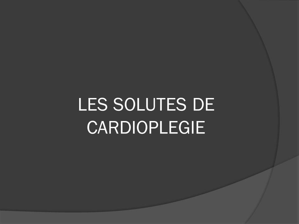 LES SOLUTES DE CARDIOPLEGIE