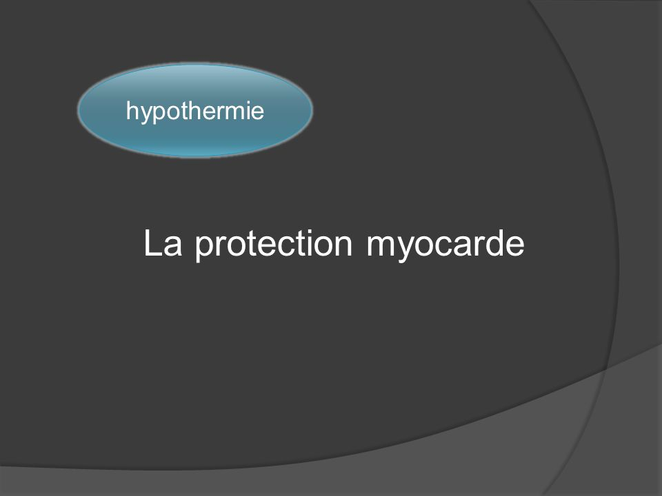 La protection myocarde hypothermie