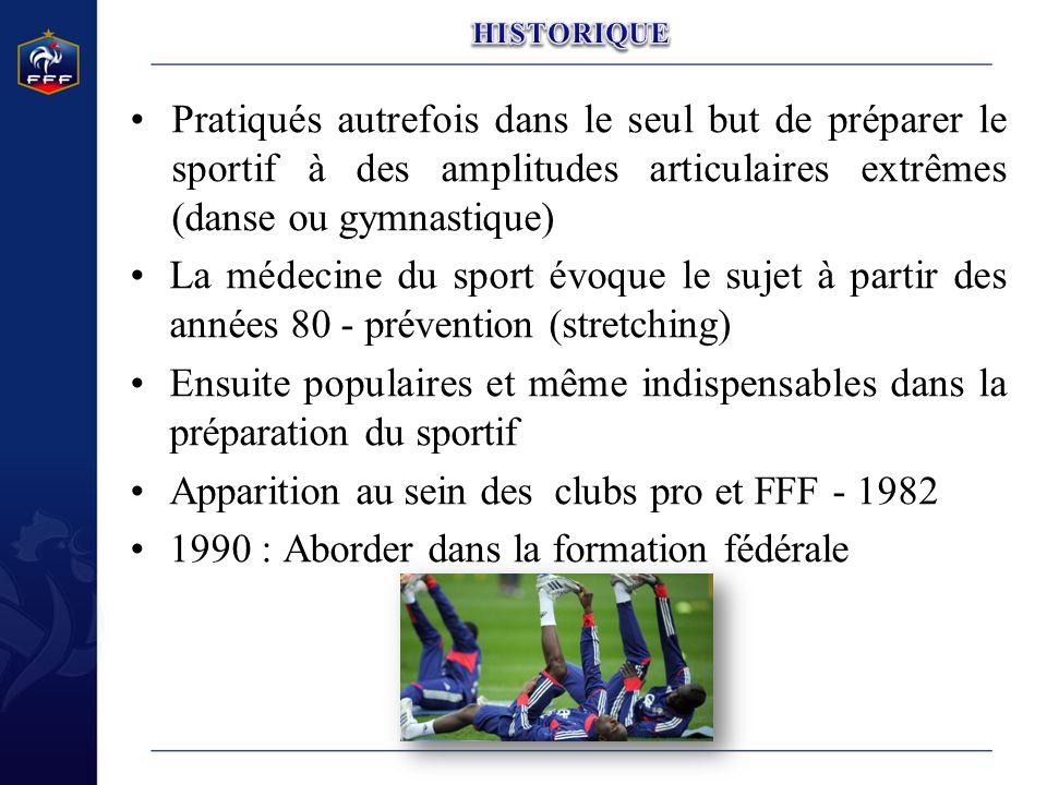 Pratiqués autrefois dans le seul but de préparer le sportif à des amplitudes articulaires extrêmes (danse ou gymnastique) La médecine du sport évoque