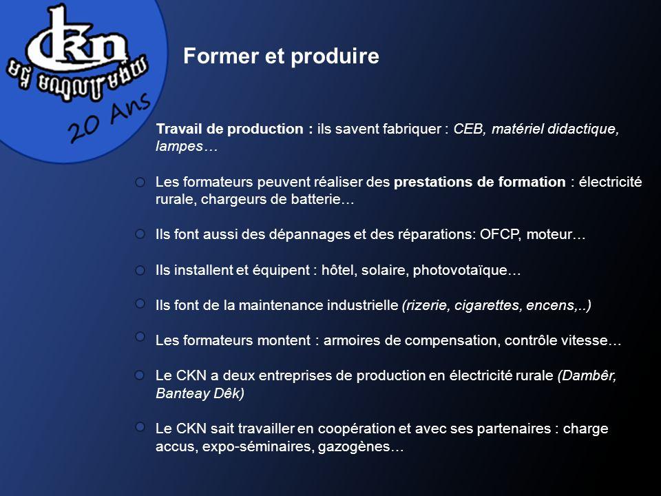 Travail de production : ils savent fabriquer : CEB, matériel didactique, lampes… Les formateurs peuvent réaliser des prestations de formation : électr