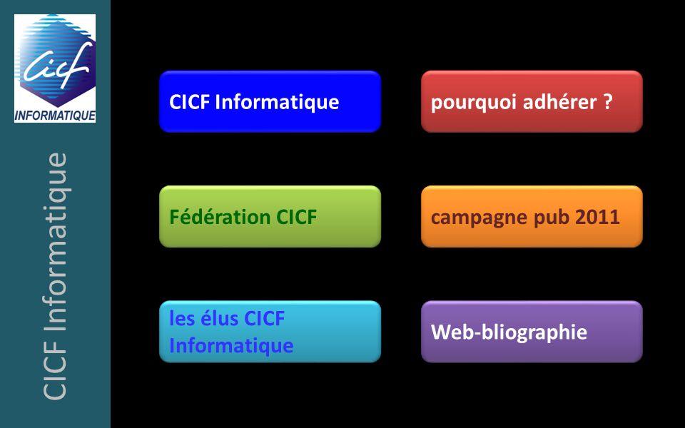 sommaire CICF Informatique Fédération CICF Web-bliographie pourquoi adhérer ? campagne pub 2011 les élus CICF Informatique les élus CICF Informatique