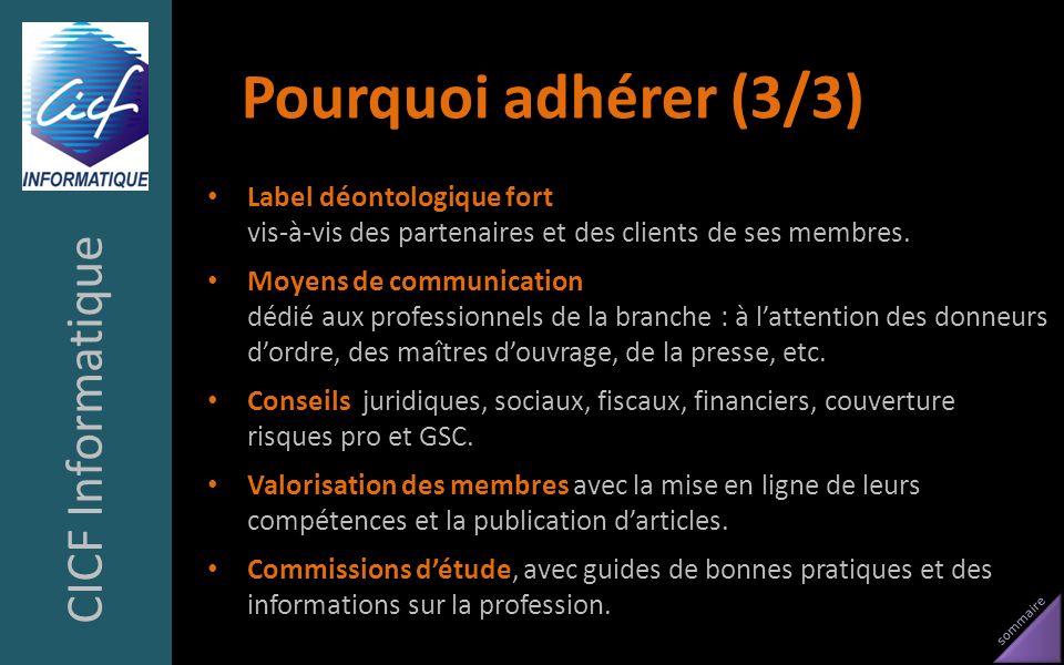sommaire Pourquoi adhérer (3/3) Label déontologique fort vis-à-vis des partenaires et des clients de ses membres. Moyens de communication dédié aux pr