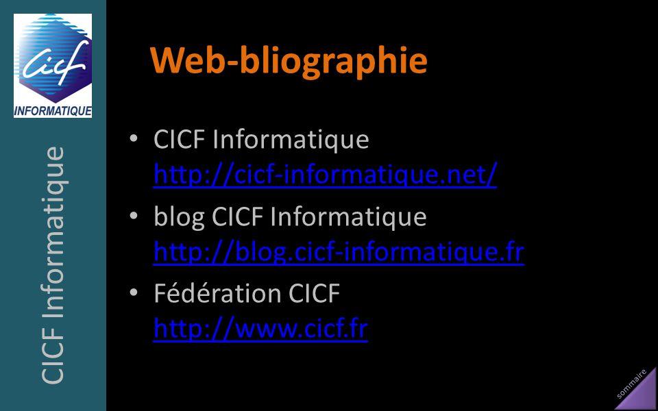 sommaire Web-bliographie CICF Informatique http://cicf-informatique.net/ http://cicf-informatique.net/ blog CICF Informatique http://blog.cicf-informa