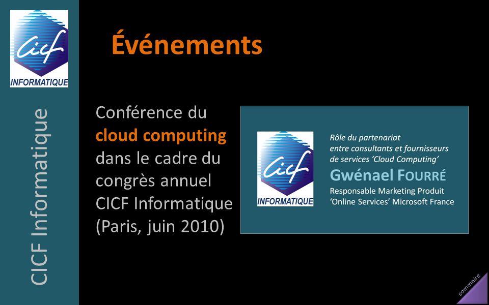 sommaire Événements Conférence du cloud computing dans le cadre du congrès annuel CICF Informatique (Paris, juin 2010) CICF Informatique