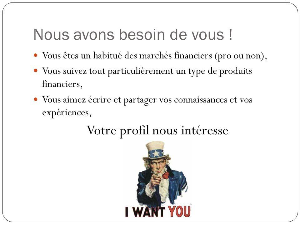 Nous avons besoin de vous .
