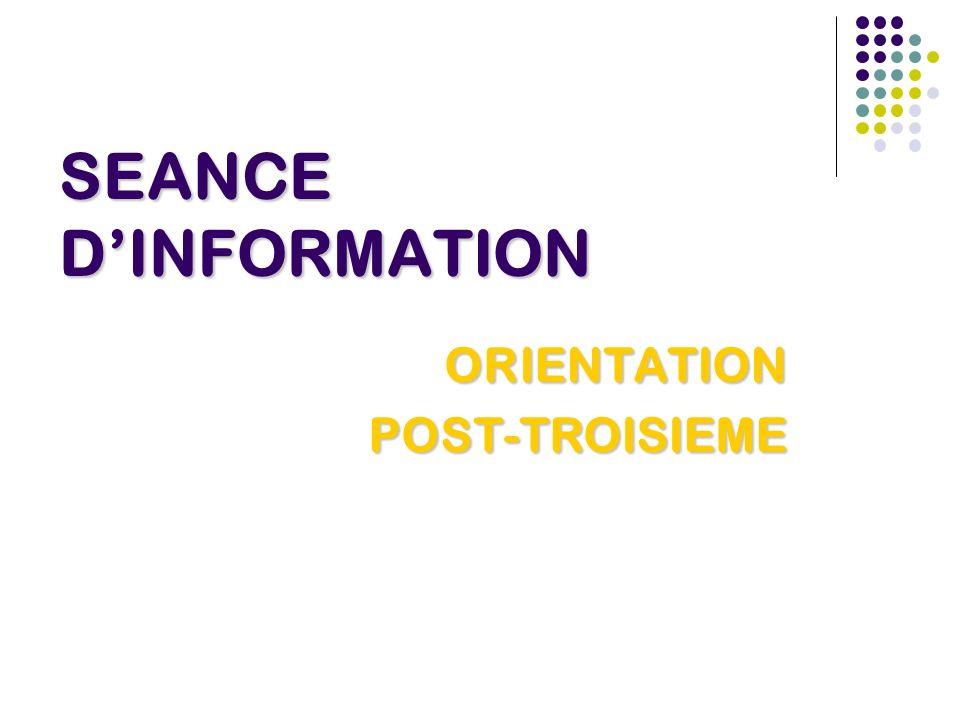 SEANCE DINFORMATION ORIENTATION POST-TROISIEME POST-TROISIEME
