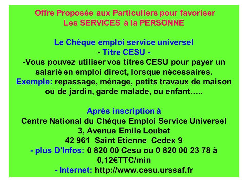 Offre Proposée aux Particuliers pour favoriser Les SERVICES à la PERSONNE Le Chèque emploi service universel - Titre CESU - -Vous pouvez utiliser vos