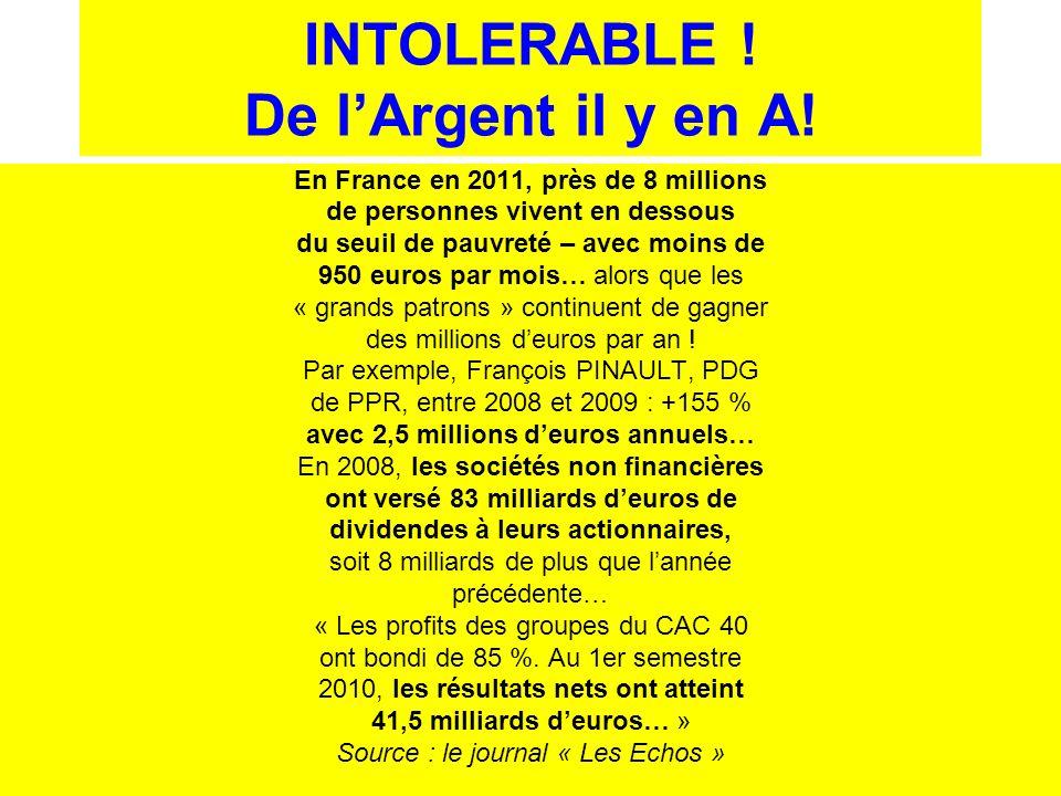 INTOLERABLE ! De lArgent il y en A! En France en 2011, près de 8 millions de personnes vivent en dessous du seuil de pauvreté – avec moins de 950 euro