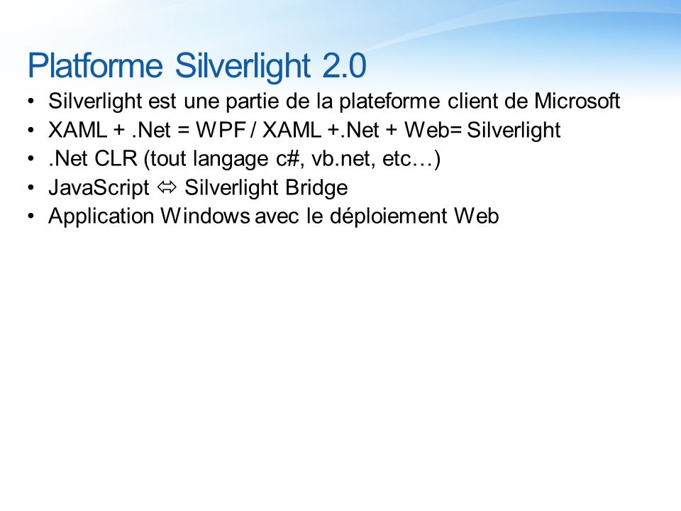Pour le développeur Silverlight 2 RC0 Runtime Silverlight 2 RC0 Tools for Visual Studio 2008 Microsoft Silverlight 2 Software Development Kit RC0 Expression Blend 2 SP1 Preview Deep Zoom Composer