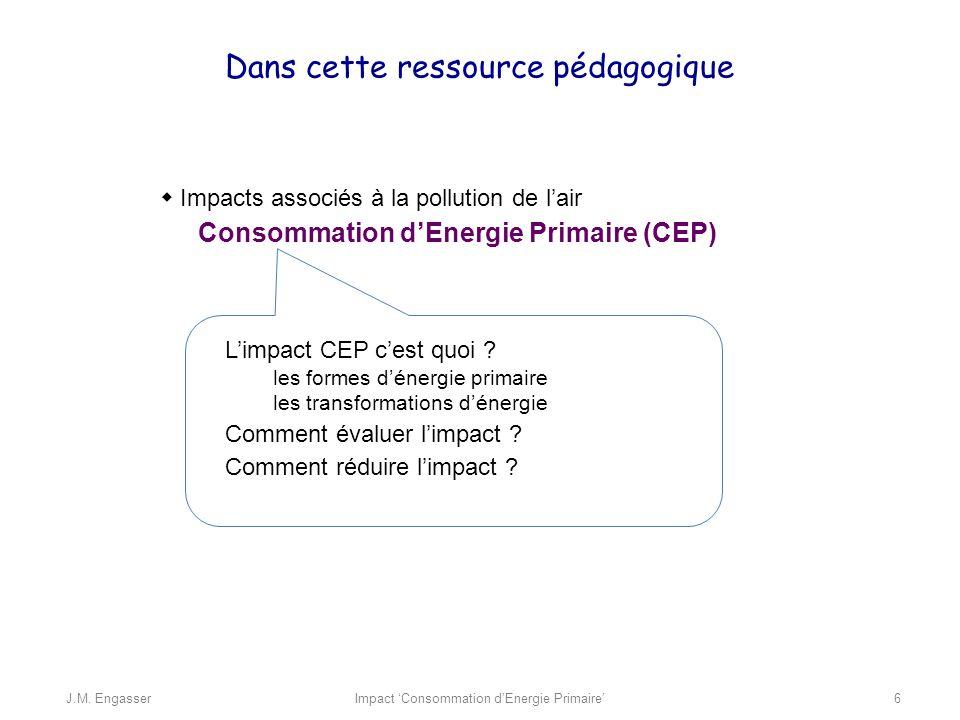 Impacts associés à la pollution de lair Consommation dEnergie Primaire (CEP) Dans cette ressource pédagogique Limpact CEP cest quoi .