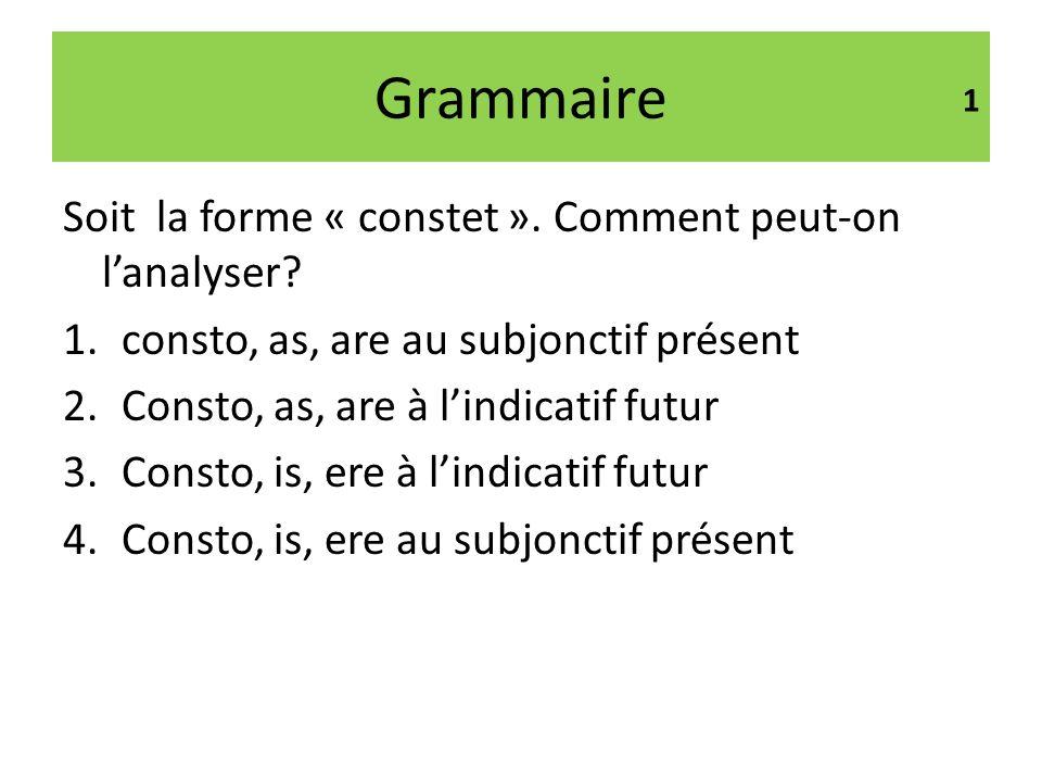 Grammaire 12 Si « queruntur » signifie ils se plaignent, et peut être suivi dun Acc., cest que le verbe est: 1.Détonnant 2.Désobligeant 3.Déponent 4.Dégrammaticalisé 5.Dégradant 6.Dérivant