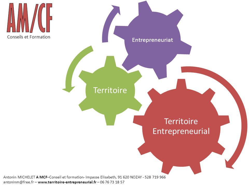 Territoire Entrepreneurial Territoire Entrepreneuriat Conseils et Formation Antonin MICHELET A MCF–Conseil et formation- Impasse Elisabeth, 91 620 NOZ