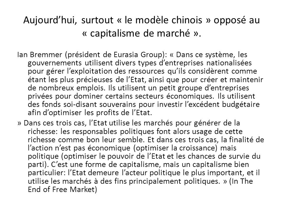 Aujourdhui, surtout « le modèle chinois » opposé au « capitalisme de marché ».