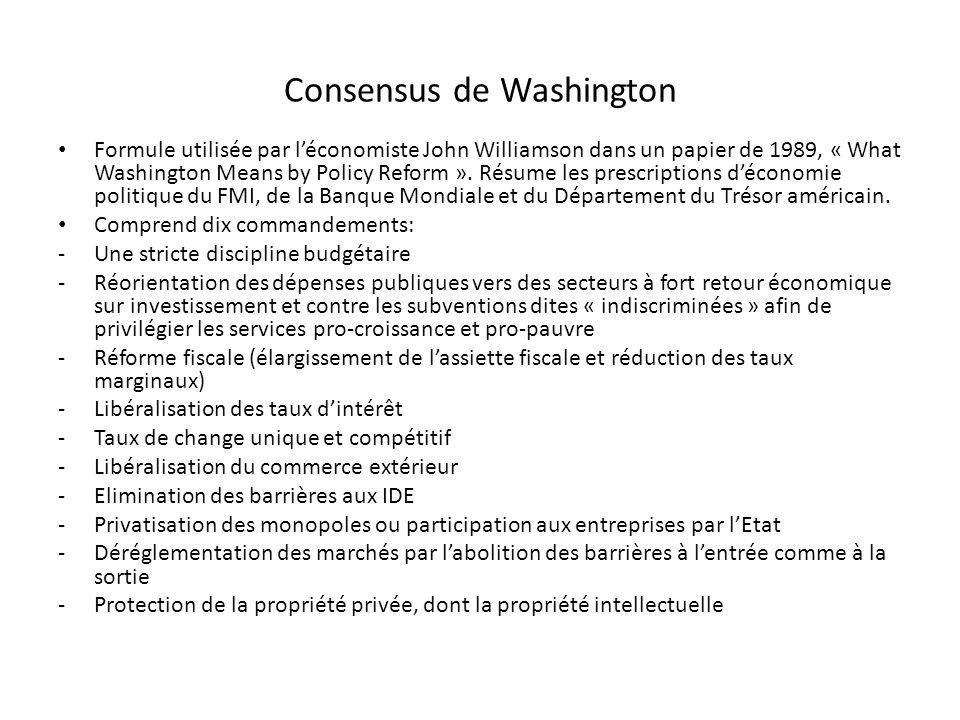 Consensus de Washington Formule utilisée par léconomiste John Williamson dans un papier de 1989, « What Washington Means by Policy Reform ».
