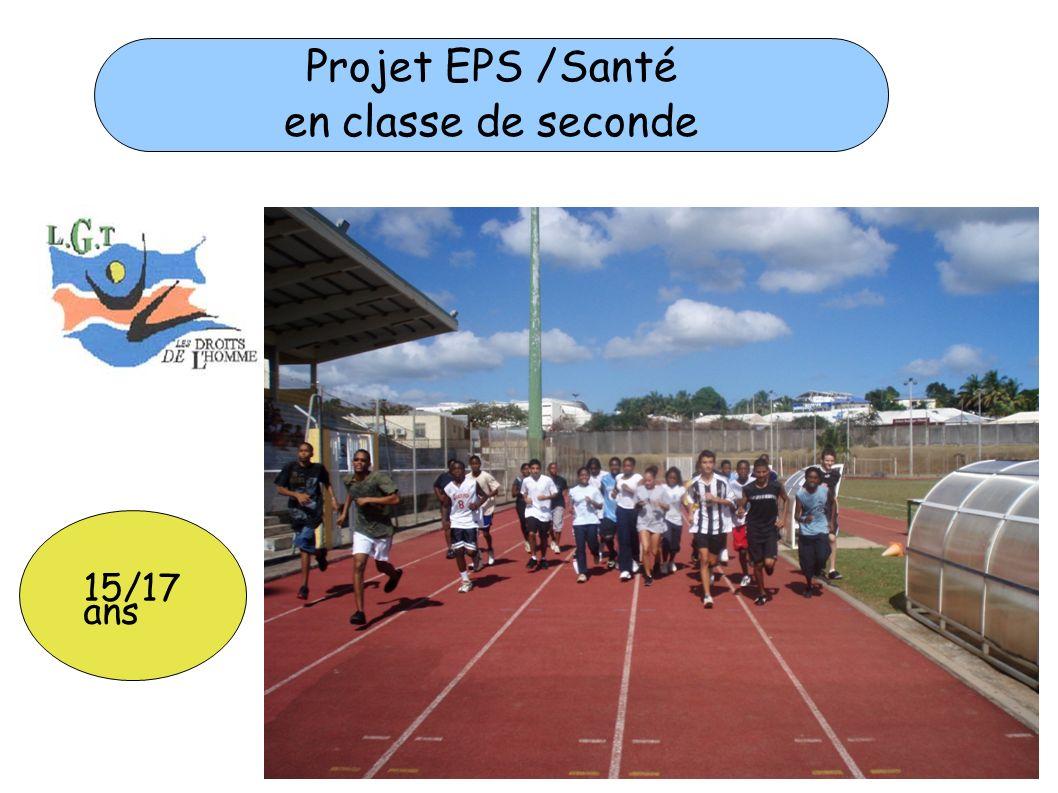 1 Projet EPS /Santé en classe de seconde 15/17 ans