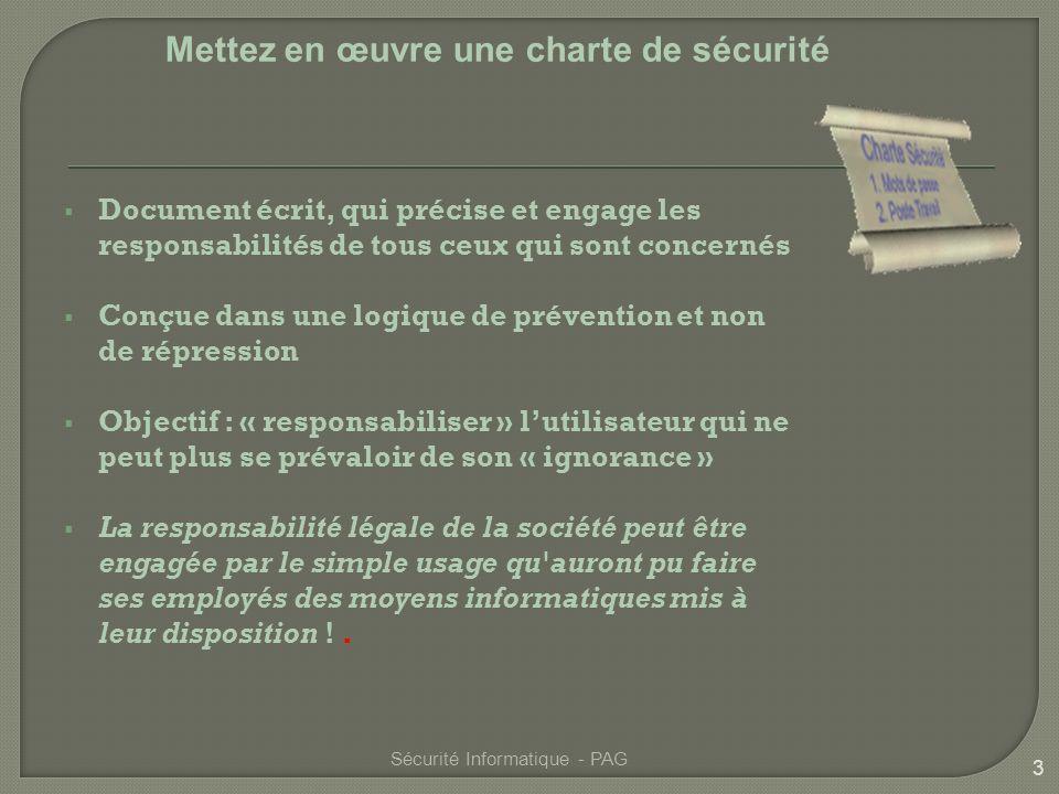 Document écrit, qui précise et engage les responsabilités de tous ceux qui sont concernés Conçue dans une logique de prévention et non de répression O