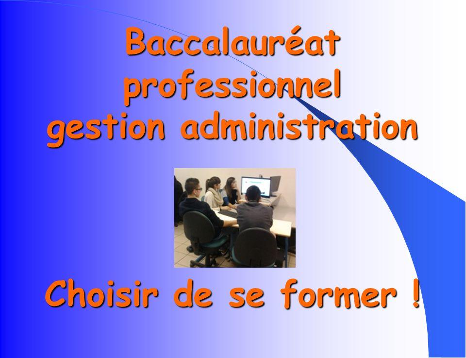 Baccalauréat professionnel gestion administration Choisir de se former !