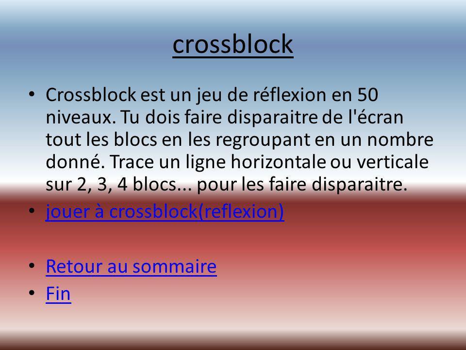 crossblock Crossblock est un jeu de réflexion en 50 niveaux.