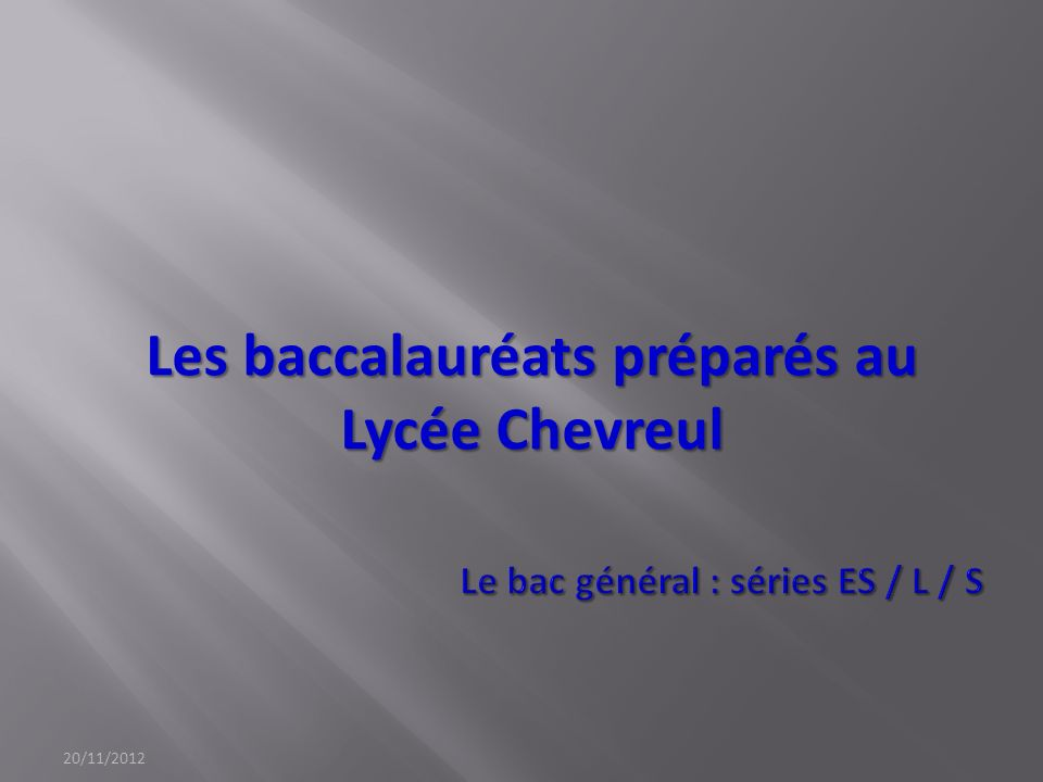 20/11/2012 Les baccalauréats préparés au Lycée Chevreul