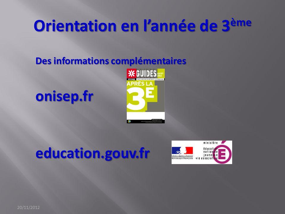 Orientation en lannée de 3 ème Des informations complémentaires onisep.freducation.gouv.fr