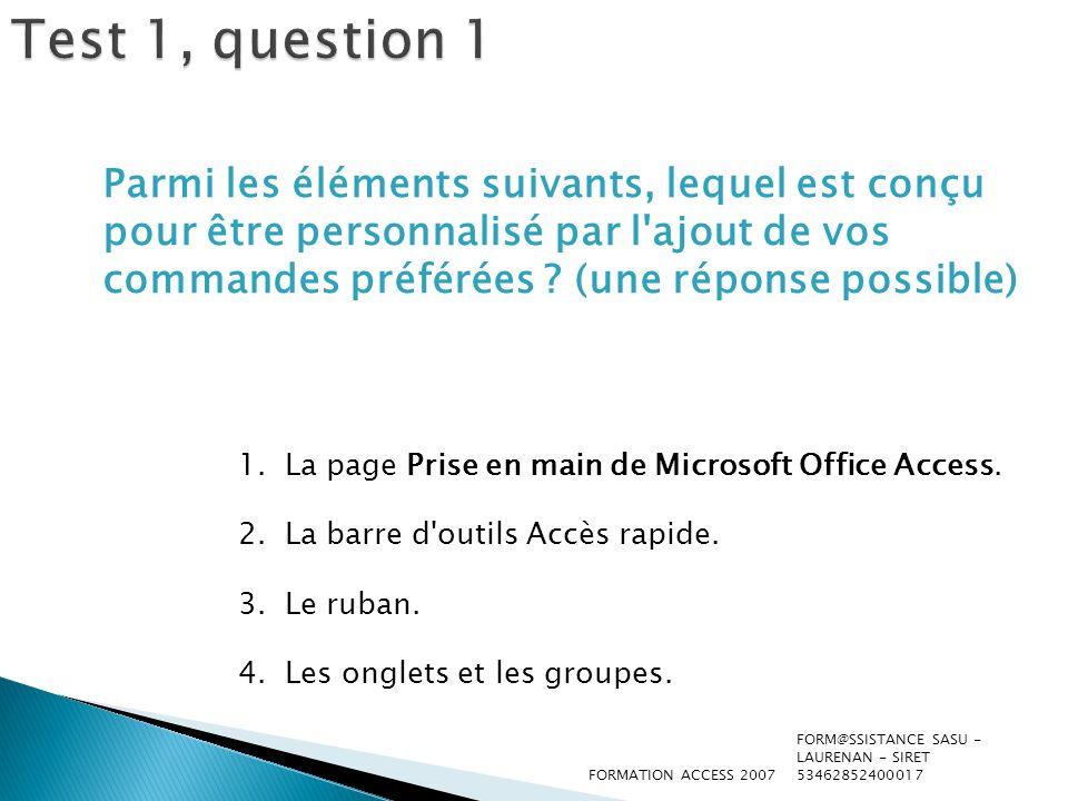 Test 1, question 1 : Réponse La barre d outils Accès rapide.