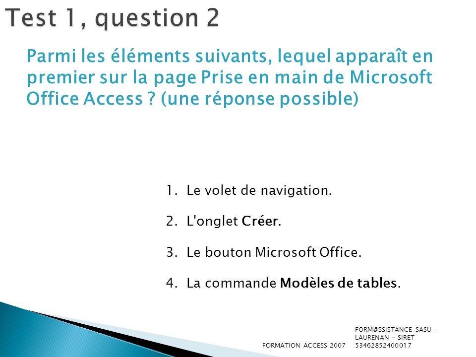 Devenir un pro Test 1, question 2 : Réponse Le bouton Microsoft Office.
