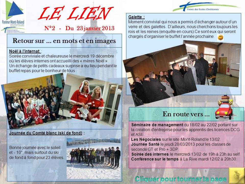 LE LIEN N°2 - Du 23 janvier 2013 Félicitations à - Jean Michel GAVIGNET et l équipe de formateurs de la section ASI (Administrateur des Systèmes dInformations : titre homologué de niveau 2), ont obtenu grâce à leur travail le renouvellement de l homologation pour 5 ans.