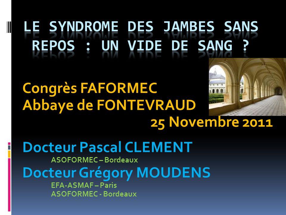 Congrès FAFORMEC Abbaye de FONTEVRAUD 25 Novembre 2011 Docteur Pascal CLEMENT ASOFORMEC – Bordeaux Docteur Grégory MOUDENS EFA-ASMAF – Paris ASOFORMEC