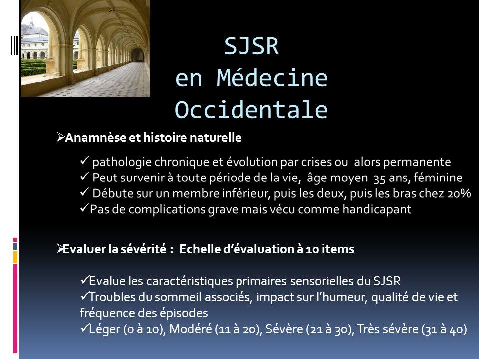 SJSR en Médecine Occidentale Formes cliniques : Le MPMI Syndrome des mouvements périodiques des membres inférieurs, associé dans 80% Responsable de somnolence diurne excessive (SDE) Considéré comme un désordre intrinsèque du sommeil Physiopathologie Actuellement en pleine évolution : dysfonction dopaminergique au niveau de laire A11, reliée à des voies médullaires descendantes Le co-facteur de lactivité dopaminergique est le fer