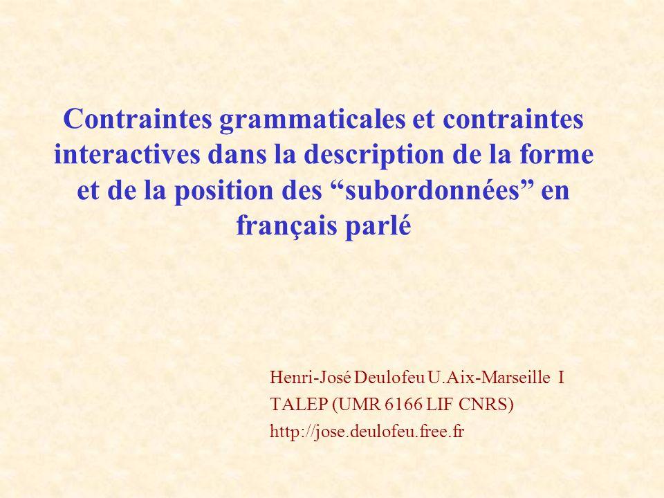 Contraintes grammaticales et contraintes interactives dans la description de la forme et de la position des subordonnées en français parlé Henri-José