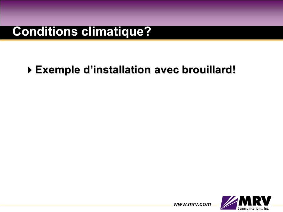www.mrv.com Conditions climatique.Exemple dinstallation avec brouillard.