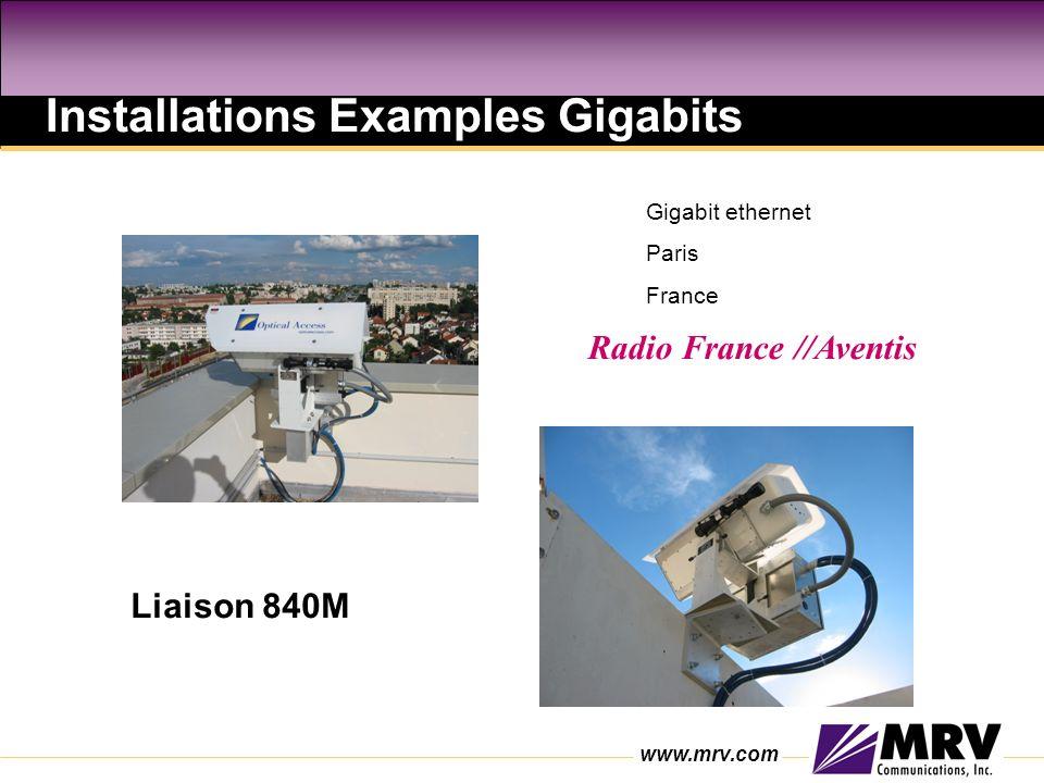 www.mrv.com Installations Examples Gigabits Liaison 840M Gigabit ethernet Paris France Radio France //Aventis