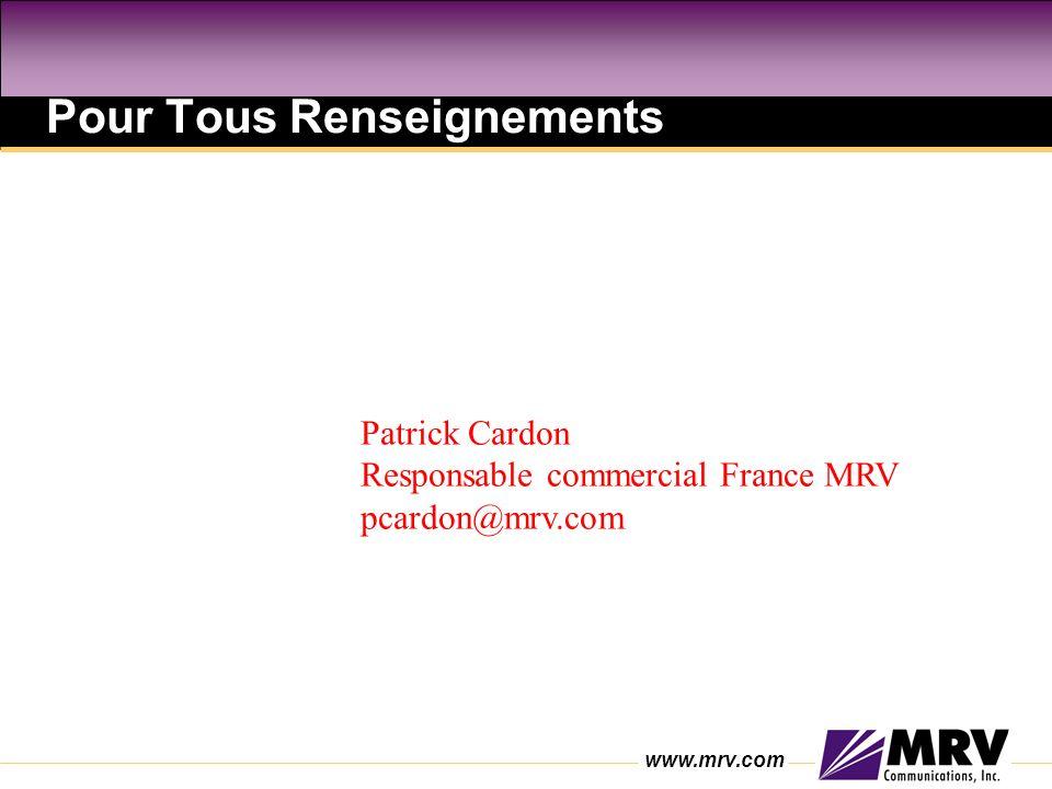 www.mrv.com Pour Tous Renseignements Patrick Cardon Responsable commercial France MRV pcardon@mrv.com