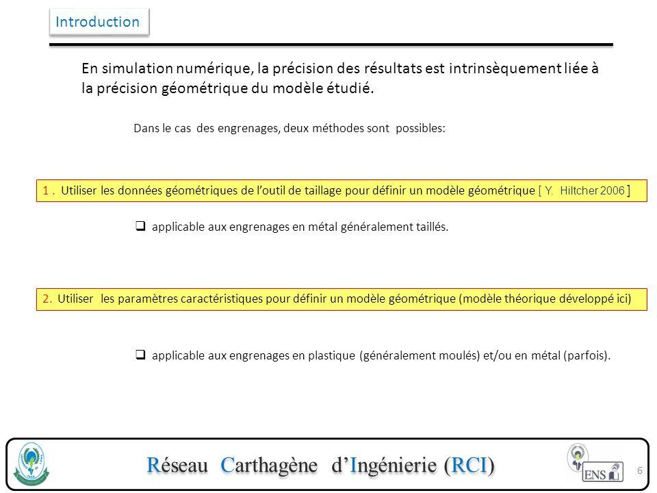 Réseau Carthagène dIngénierie (RCI) Introduction En simulation numérique, la précision des résultats est intrinsèquement liée à la précision géométriq