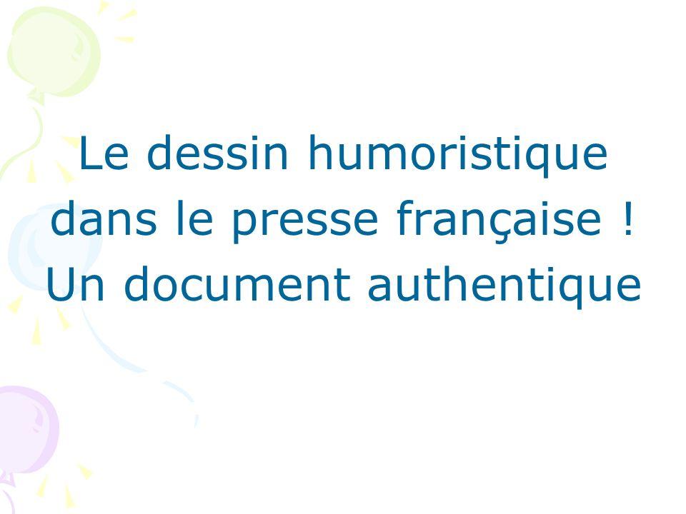Le dessin humoristique dans le presse française ! Un document authentique