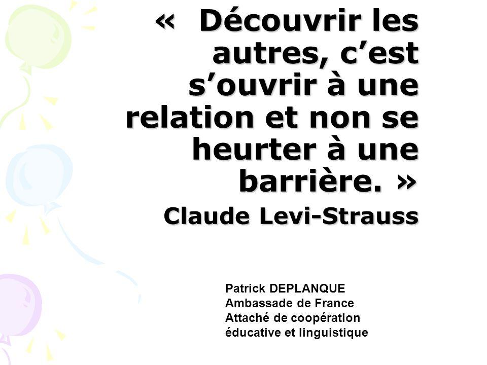 Merci de votre attentive collaboration « Découvrir les autres, cest souvrir à une relation et non se heurter à une barrière. » Claude Levi-Strauss Pat