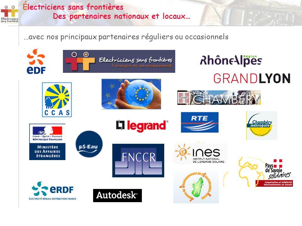 …avec nos principaux partenaires réguliers ou occasionnels Électriciens sans frontières Des partenaires nationaux et locaux…